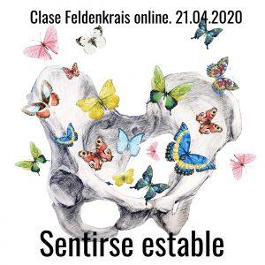 Clase Feldenkrais online 21.04.2020. Sentirse estable