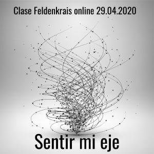 Clase Feldenkrais online 29.04.2020. Sentir su eje