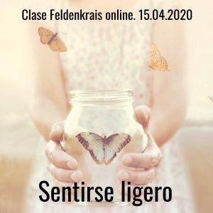 Clase Feldenkrais online 15.04.2020. Sentirse ligero